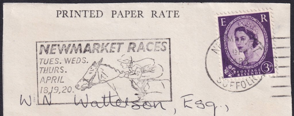 Newmarket Races Tues, Wed, Thurs April 18, 19, 20 machine slogan cancel dated 13th April 1967 on piece.<br />PPP 765t Type 491 used from 11th to 20th April 1967.