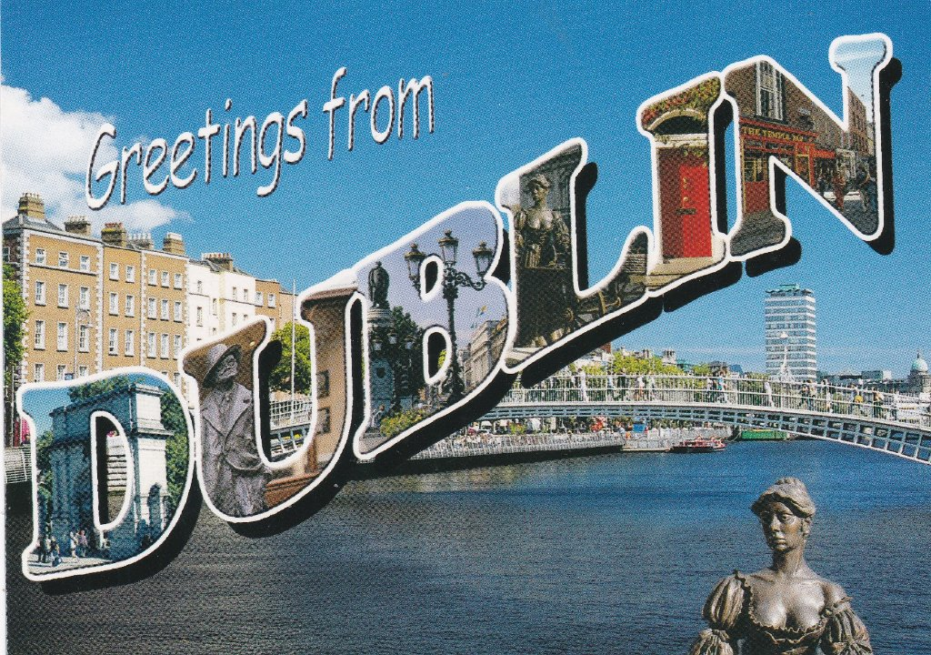 Greetings from Dublin with the ubiqutous Molly Malone and the River Liffey's Halfpenny Bridge. Another from my sister.
