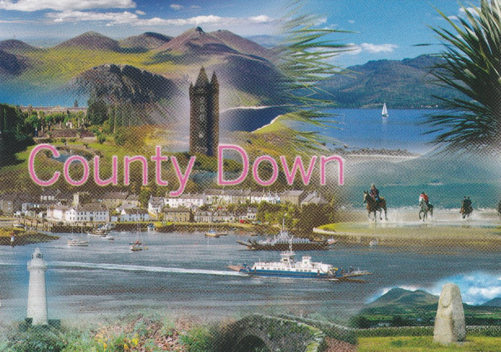 Composite card of Co.Down scenes Scrabo Tower, The Mourne Mountains and Donaghadee Lighthouse feature prominently.